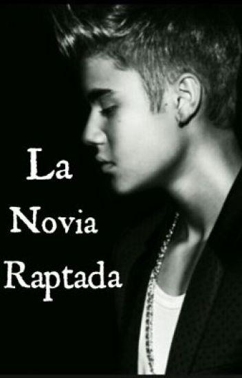 La Novia Raptada [Justin Bieber & Tú]