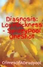 Diagnosis: Lovesickness - SpideyPool OneShot by CrimesOfADeadpool