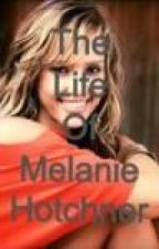 The Life Of Melanie Hotchner (Boss' Niece Prequel) by StrongerThanIWas