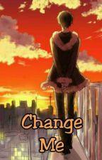 Change Me by NoraShizaya