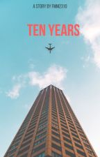 Ten Years by FMM2310