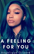 A Feeling for You by AngeliqueGilyard