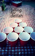 Falling for Delilah by OfficalDreamer