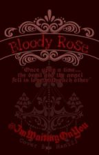 Bloody Rose (Editing) by ImWaitingOnYou