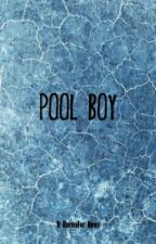 Pool Boy [ BoyxBoyxBoy OneShot] by Cliquemate