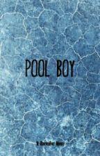 Pool Boy [ BoyxBoyxBoy OneShot] by Cliquemate