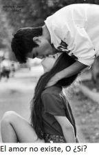 El Amor no existe, o ¿Sí? by _DarkAnonimo