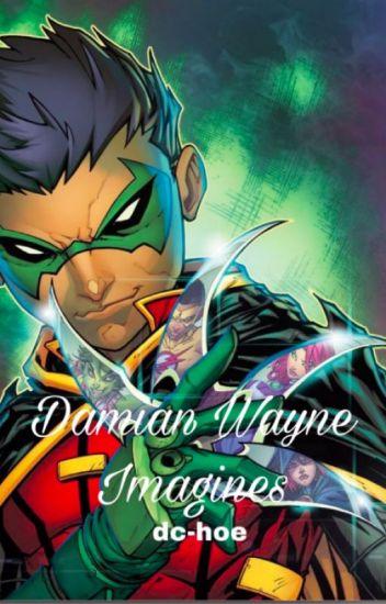 Damian Wayne Imagines - Artza - Wattpad