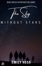 The Sky Without Stars  by EmilyGHess