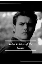 Total Eclipse of The Heart {L. Clearwater} by ErikaArnold5