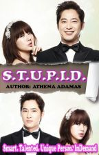 S.T.U.P.I.D. (Comedy-Romance) by: Athena Adamas [COMPLETED] by AthenaAdamas