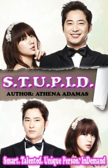 S.T.U.P.I.D. (Comedy-Romance) by: Athena Adamas [COMPLETED]