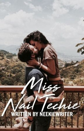Miss Nail Techie | ✓ by NeekieWriter