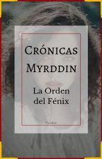 Crónicas Myrddin: La Orden del Fénix by Nyridian