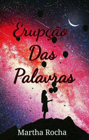 Erupção Das Palavras.  by Little_Poetess