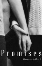 Promises - Brad Simpson fanfiction by disconnectedbrad
