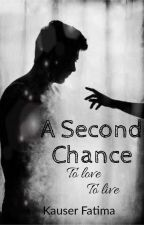 A SECOND CHANCE by fatima3444
