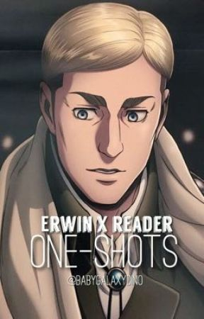 Erwin x Reader (ONE-SHOTS) // Attack On Titan  by PrinceGalaxii