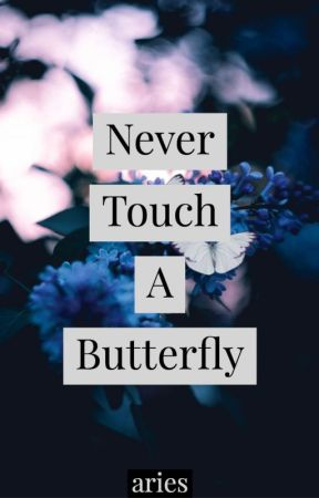 Never Touch A Butterfly by 17Aries