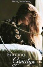 Earning Gracelyn (Coming Soon) by JaneKiley1398