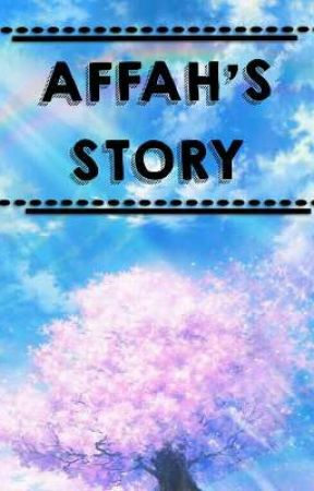 Affah's Story  by MiIlmillah