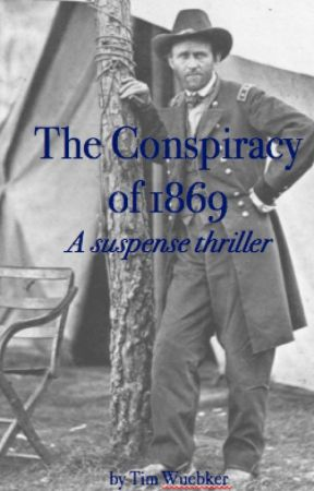 The Conspiracy of 1869 by TimWuebker