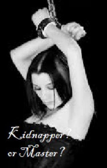 Kidnapper? or Master? (BDSM)
