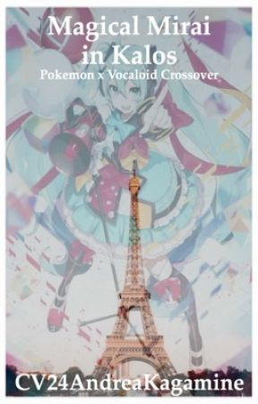 Magical Mirai in Kalos (A Pokemon & Vocaloid Crossover) by CV24AndreaKagamine