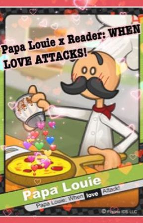 Papa Louie x reader by thingies