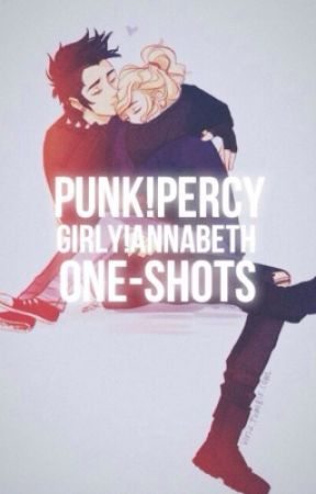Punk!Percy and Girly!Annabeth One-Shots - Cought - Wattpad