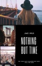 Nothing but Time (Rewrite) || Wattys 2019 by JacMils