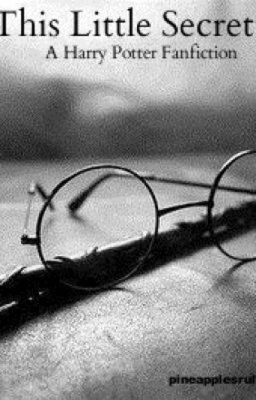 This Little Secret | Harry Potter Fan-Fiction