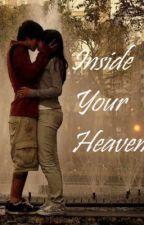 Inside Your Heaven by Phoenix270