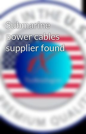 Submarine power cables supplier found by 1XTechnologies