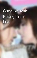 Cung Khuynh Phong Tình Lục by YiLingHwang