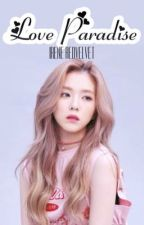 Love Paradise || Bae Joohyun (Irene) Red Velvet ❤️ by oohsewounded