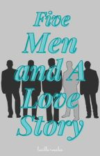 Five Men and A Love Story by LucilleMRosales