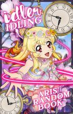 Idler || Idling - 「Aris' Random Book」 by -idxris