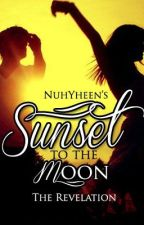 Sunset to the Moon, the Revelation (A Short Story) by nayinK
