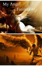 My Angel--The Awakening: Book One (Completed & Editing) by fatima890