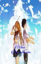 When I'm With You (Kousei X Kaori Fanfic)  by ThisIsMeRynelAblaza