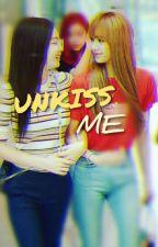 Unkiss Me [Jenlisa] by mandunini_