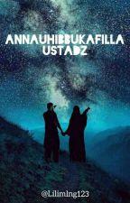 ANA UHIBBUKALIFILLAH USTADZ by Lilimlng123