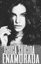 Una chica suicida enamorada {Cancelada} by Denisse0612