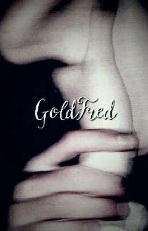 🖤~Violentometro~🖤//GoldFred by Fuckyou0329