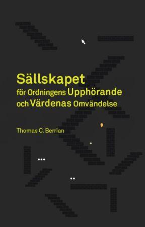 Sällskapet för Ordningens Upphörande och Värdenas Omvändelse by thomascberrian
