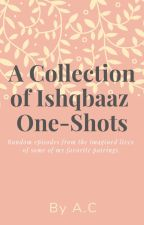A Collection of Ishqbaaz One-Shots by saraabesukhan