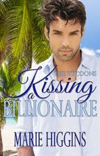 Kissing a Billionaire by MarieHiggins