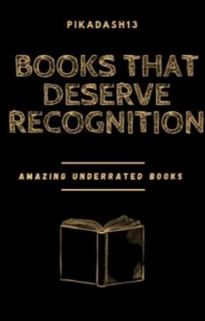 Books that should get recognition - please read! :) by pikadash13
