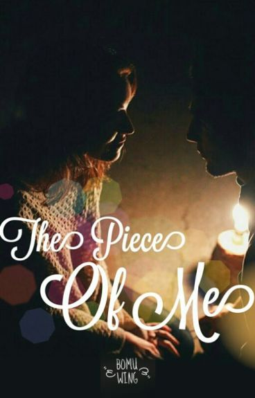 The Piece Of Me